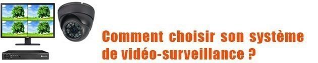 Choisir son système de vidéosurveillance